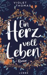 Ein Herz voll Leben - Roman