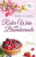 Sissi Flegel: Roter Wein mit Brombeernote ★★★★