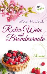Roter Wein mit Brombeernote - Roman