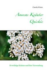 Anwens Kräuter Quickie - 10 wichtige Kräuter und ihre Verwendung