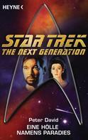 Peter David: Star Trek - The Next Generation: Eine Hölle namens Paradies ★★★★★
