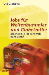 Jobs für Weltenbummler und Globetrotter - Machen Sie Ihr Fernweh zum Beruf