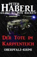Pete Hackett: Der Tote im Karpfenteich ★★★★