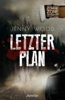 Jenny Wood: Zombie Zone Germany: Letzter Plan ★★★★