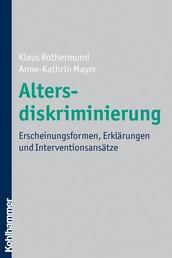 Altersdiskriminierung - Erscheinungsformen, Erklärungen und Interventionsansätze