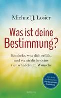 Michael J. Losier: Was ist deine Bestimmung? ★★★★
