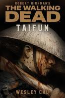 Wesley Chu: The Walking Dead: Taifun ★★★