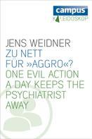Jens Weidner: Zu nett für »Aggro«?