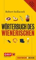 Robert Sedlaczek: Wörterbuch des Wienerischen
