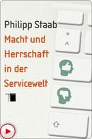Philipp Staab: Macht und Herrschaft in der Servicewelt