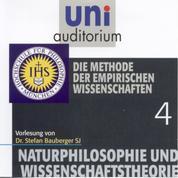 Naturphilosophie und Wissenschaftstheorie: 04 Die Methode der empirischen Wissenschaften