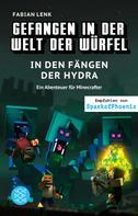 Fabian Lenk: Gefangen in der Welt der Würfel. In den Fängen der Hydra. Ein Abenteuer für Minecrafter ★★★★★