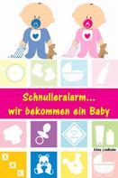 Alina Lindholm: Schnulleralarm...wir bekommen ein Baby ★★★★★