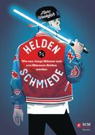 Marc Waidelich: Heldenschmiede ★★★★★
