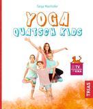 Tanja Mairhofer: Yoga Quatsch Kids