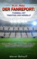 Werner Balhauff: FC St. Pauli – Von Tradition und Herzblut für den Fußball
