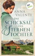 Anna Valenti: Das Schicksal der Sternentochter - Band 3 ★★★★★