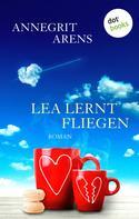 Annegrit Arens: Lea lernt fliegen ★★★