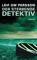 Leif GW Persson: Der sterbende Detektiv ★★★★★