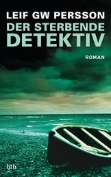 Der sterbende Detektiv - Roman