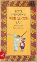 Peter Tremayne: Wer Lügen sät ★★★★