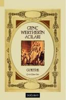 Johann Wolfgang von Goethe: Genç Werther'in Acıları