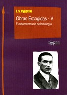 Lev Semiónovic Vygotski: Obras Escogidas de Vygotski - V
