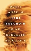 Doris Anselm: Hautfreundin. Eine sexuelle Biografie ★★★