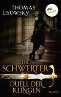 Thomas Lisowsky: DIE SCHWERTER - Band 3: Duell der Klingen ★★★★
