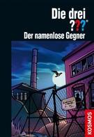 Kari Erlhoff: Die drei ???, Der namenlose Gegner (drei Fragezeichen) ★★★★