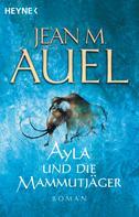 Jean M. Auel: Ayla und die Mammutjäger ★★★★★