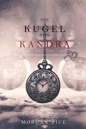 Die Kugel von Kandra (Oliver Blue und die Schule für Seher — Buch Zwei)