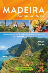 Bruckmann Reiseführer Madeira: Zeit für das Beste - Highlights, Geheimtipps, Wohlfühladressen