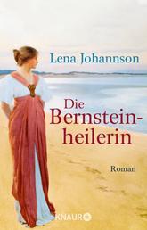 Die Bernsteinheilerin - Roman