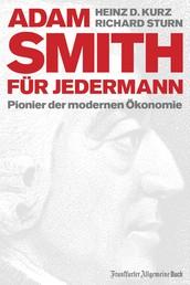 Adam Smith für jedermann - Pionier der modernen Ökonomie