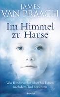 James Van Praagh: Im Himmel zu Hause ★★★★★