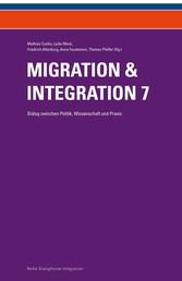 Migration & Integration 7 - Dialog zwischen Politik, Wissenschaft und Praxis