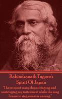 Rabindranath Tagore: The Spirit Of Japan