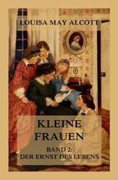 Kleine Frauen, Band 2: Der Ernst des Lebens - Deutsche Neuübersetzung