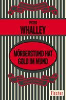 Peter Whalley: Mörderstund hat Gold im Mund