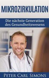 Mikrozirkulation - Die nächste Generation des Gesundheitswesens