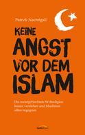 Patrick Nachtigall: Keine Angst vor dem Islam ★