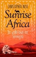 Christopher Ross: Sunrise Africa - Die weiße Löwin der Serengeti (Bd. 1) ★★★★