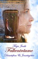 Finja Jinski: Falkenträume: Diesseitsfrau und Jenseitsgöttin