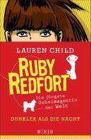 Lauren Child: Ruby Redfort – Dunkler als die Nacht ★★★★★