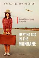 Katharina von Dessien: Meeting God in the mundane