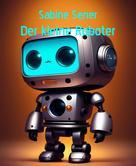 Sabine Sener: Robby, der kleine Haushaltsroboter