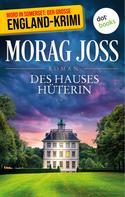 Morag Joss: Des Hauses Hüterin