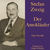 Stefan Zweig: Der Amokläufer - Eine Novelle. Ungekürzt gelesen