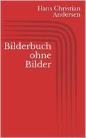 Hans Christian Andersen: Bilderbuch ohne Bilder